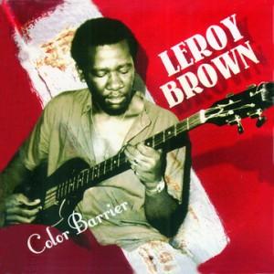 Leroy Brown - Color Barrier