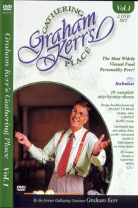 Graham Kerr's Gathering Place DVD Vol 1 Cover